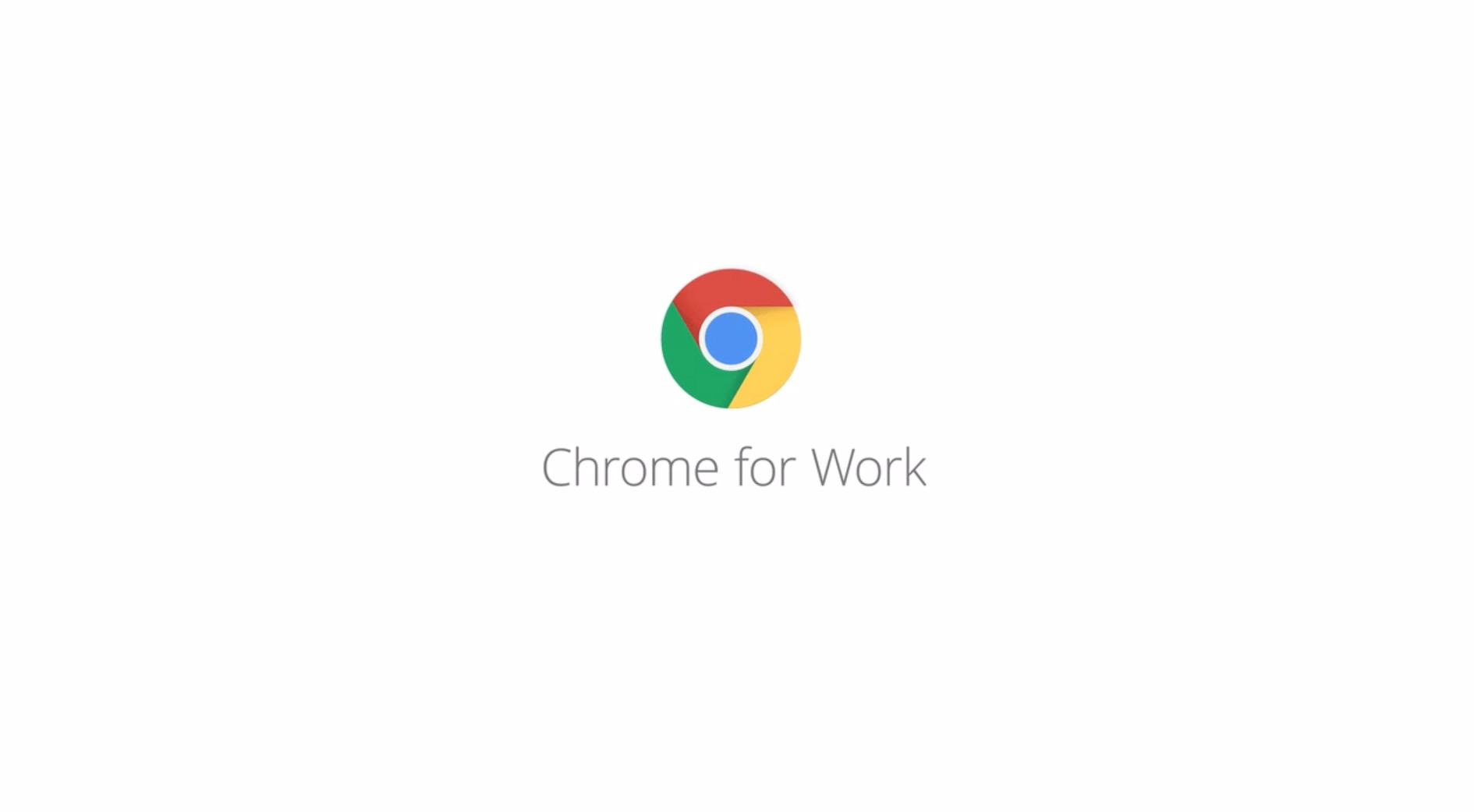 Google - Chrome for Work